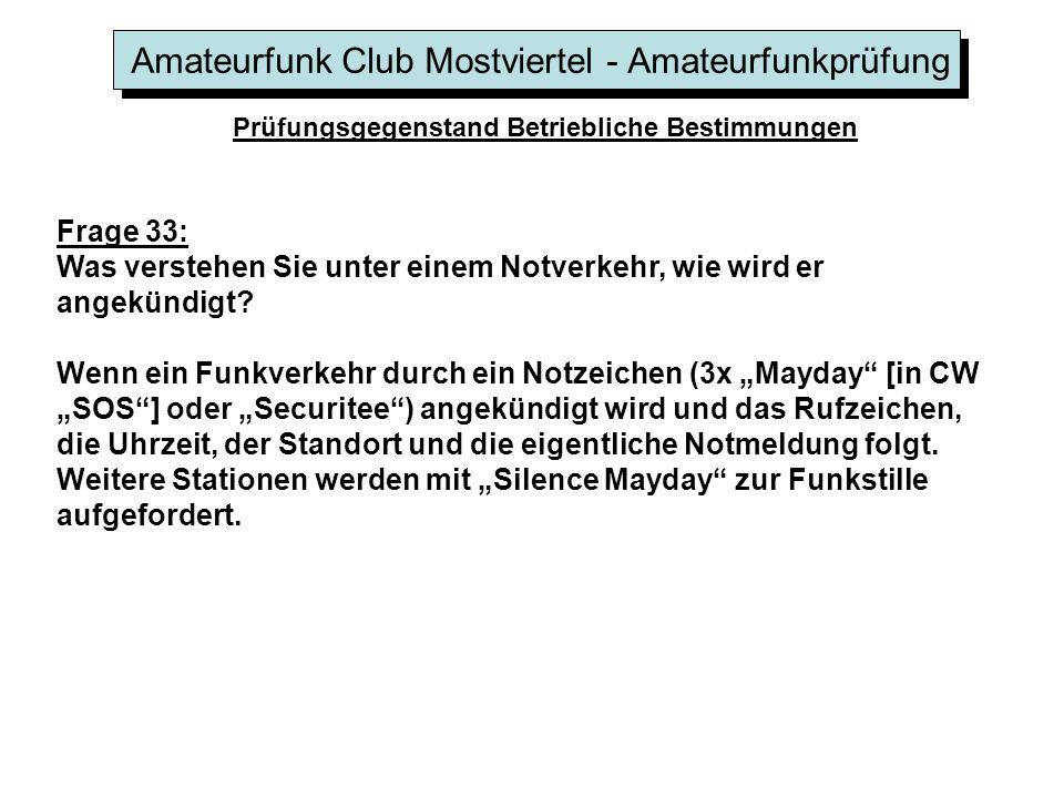 Amateurfunk Club Mostviertel - Amateurfunkprüfung Prüfungsgegenstand Betriebliche Bestimmungen Frage 33: Was verstehen Sie unter einem Notverkehr, wie