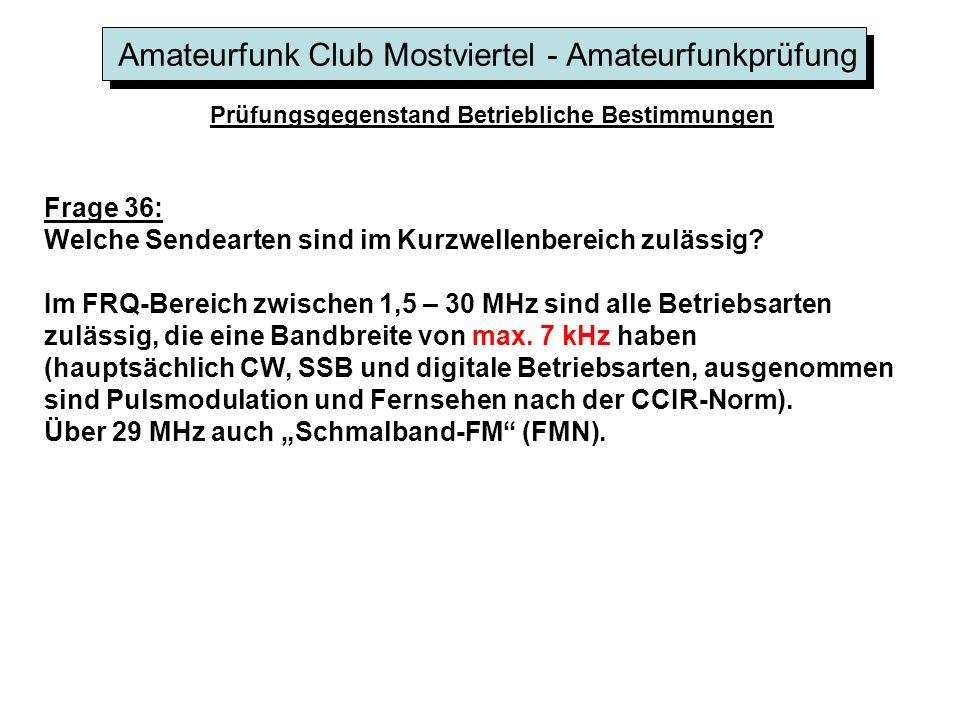 Amateurfunk Club Mostviertel - Amateurfunkprüfung Prüfungsgegenstand Betriebliche Bestimmungen Frage 36: Welche Sendearten sind im Kurzwellenbereich z