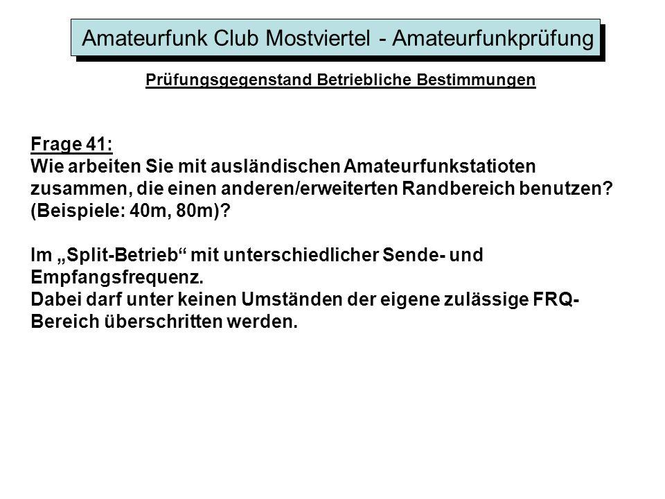 Amateurfunk Club Mostviertel - Amateurfunkprüfung Prüfungsgegenstand Betriebliche Bestimmungen Frage 41: Wie arbeiten Sie mit ausländischen Amateurfun