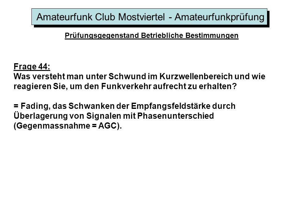 Amateurfunk Club Mostviertel - Amateurfunkprüfung Prüfungsgegenstand Betriebliche Bestimmungen Frage 44: Was versteht man unter Schwund im Kurzwellenb