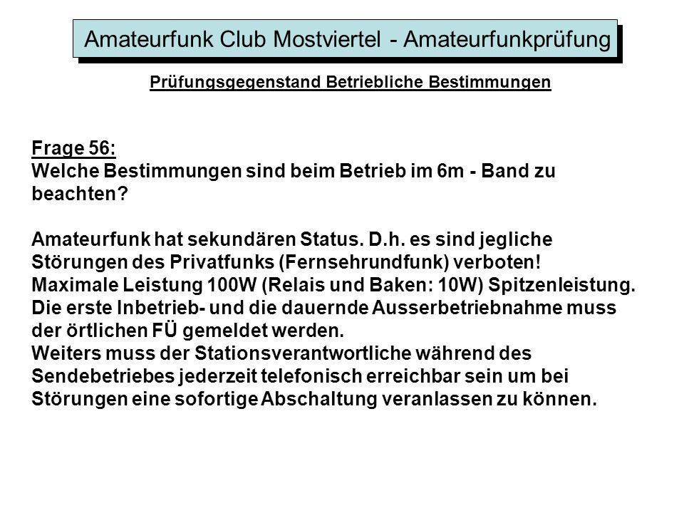 Amateurfunk Club Mostviertel - Amateurfunkprüfung Prüfungsgegenstand Betriebliche Bestimmungen Frage 56: Welche Bestimmungen sind beim Betrieb im 6m -