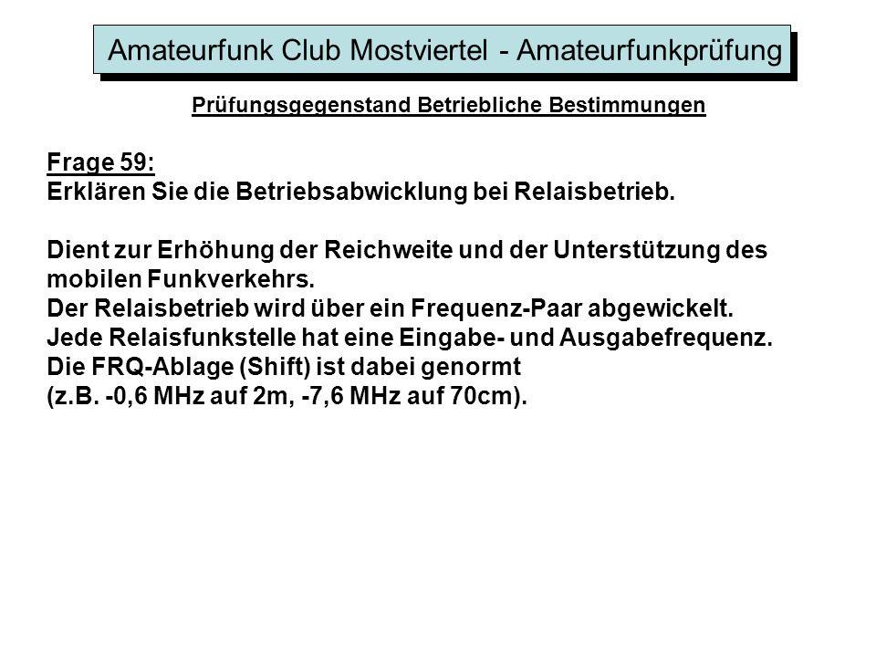 Amateurfunk Club Mostviertel - Amateurfunkprüfung Prüfungsgegenstand Betriebliche Bestimmungen Frage 59: Erklären Sie die Betriebsabwicklung bei Relai