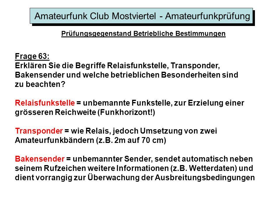 Amateurfunk Club Mostviertel - Amateurfunkprüfung Prüfungsgegenstand Betriebliche Bestimmungen Frage 63: Erklären Sie die Begriffe Relaisfunkstelle, T