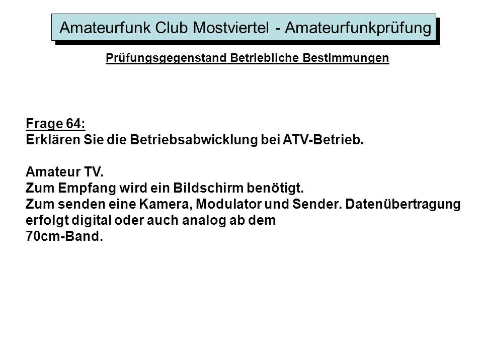Amateurfunk Club Mostviertel - Amateurfunkprüfung Prüfungsgegenstand Betriebliche Bestimmungen Frage 64: Erklären Sie die Betriebsabwicklung bei ATV-B