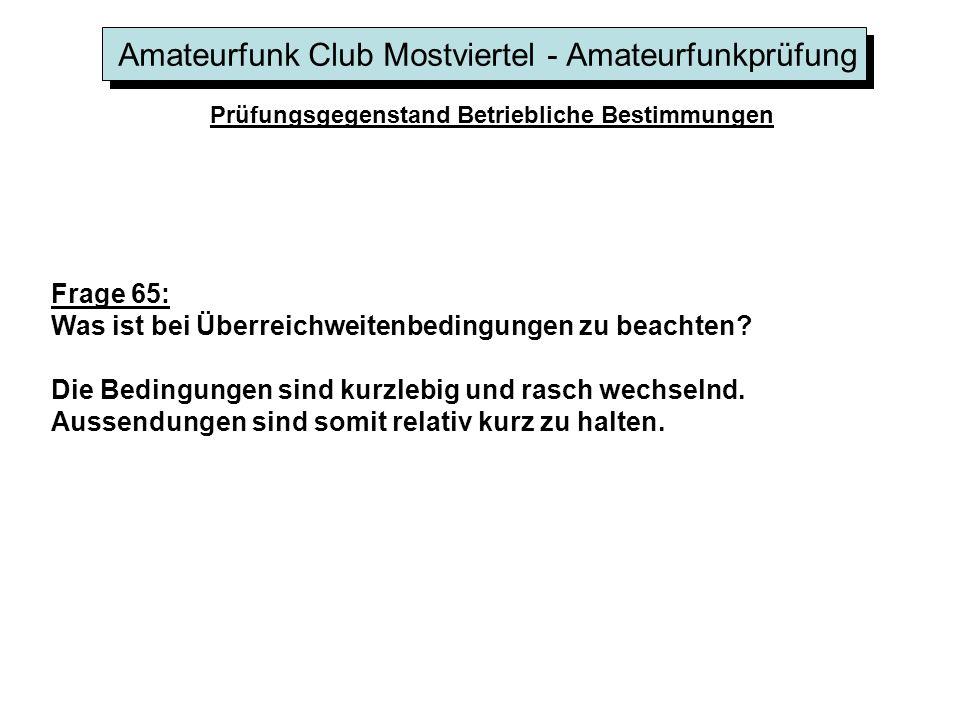 Amateurfunk Club Mostviertel - Amateurfunkprüfung Prüfungsgegenstand Betriebliche Bestimmungen Frage 65: Was ist bei Überreichweitenbedingungen zu bea