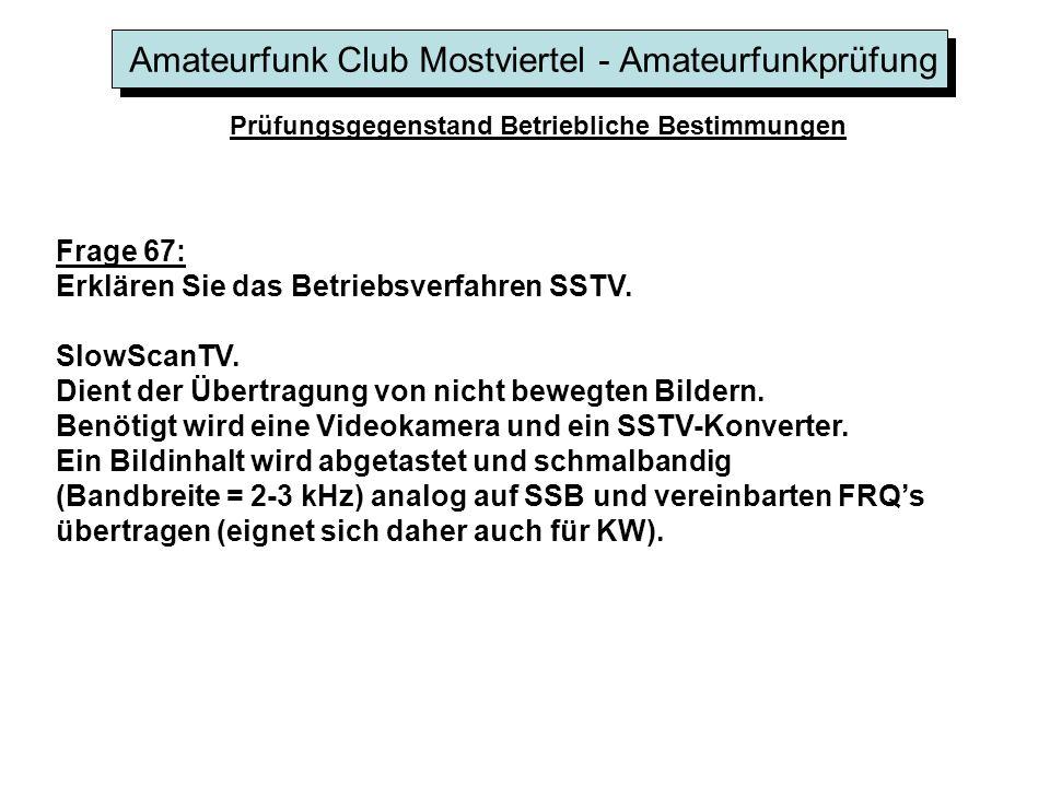 Amateurfunk Club Mostviertel - Amateurfunkprüfung Prüfungsgegenstand Betriebliche Bestimmungen Frage 67: Erklären Sie das Betriebsverfahren SSTV. Slow