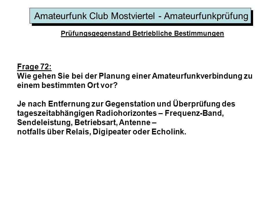 Amateurfunk Club Mostviertel - Amateurfunkprüfung Prüfungsgegenstand Betriebliche Bestimmungen Frage 72: Wie gehen Sie bei der Planung einer Amateurfu
