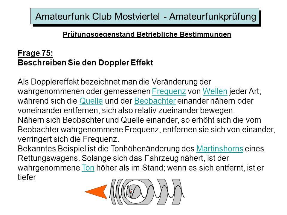 Amateurfunk Club Mostviertel - Amateurfunkprüfung Prüfungsgegenstand Betriebliche Bestimmungen Frage 75: Beschreiben Sie den Doppler Effekt Als Dopple