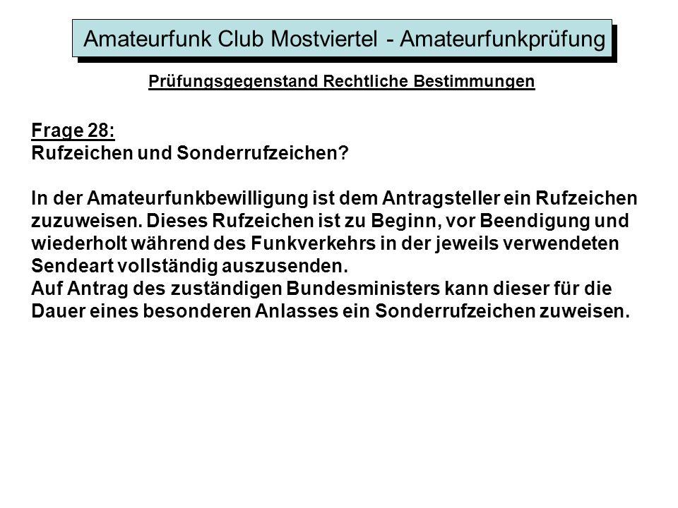 Amateurfunk Club Mostviertel - Amateurfunkprüfung Prüfungsgegenstand Rechtliche Bestimmungen Frage 28: Rufzeichen und Sonderrufzeichen.