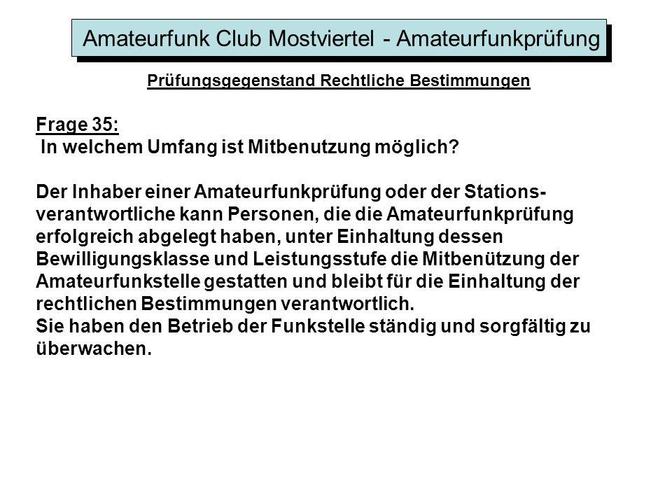 Amateurfunk Club Mostviertel - Amateurfunkprüfung Prüfungsgegenstand Rechtliche Bestimmungen Frage 35: In welchem Umfang ist Mitbenutzung möglich.