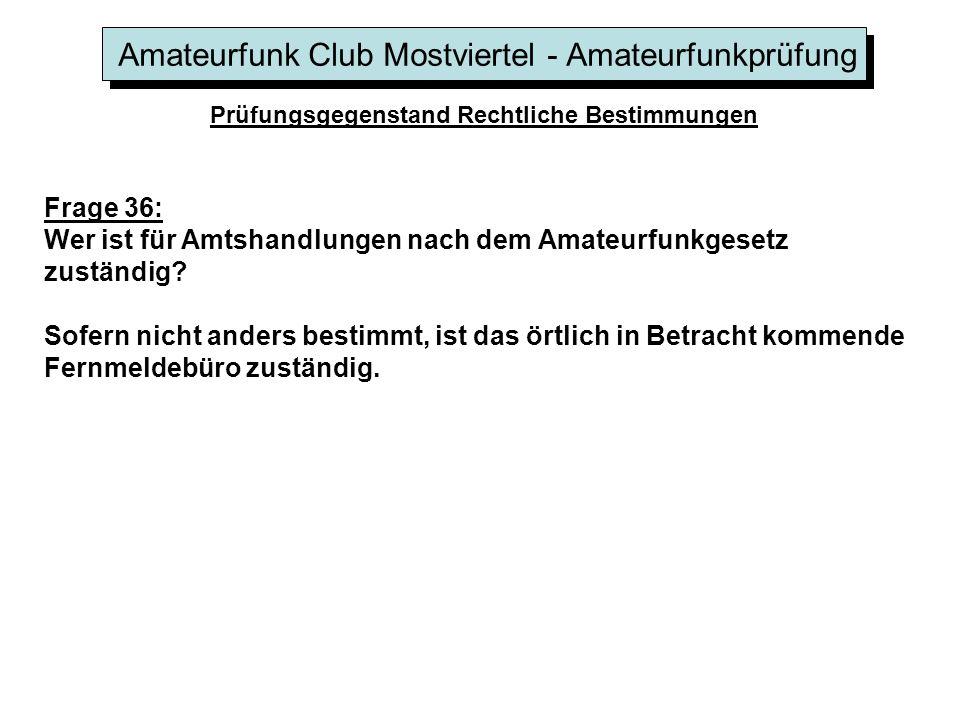 Amateurfunk Club Mostviertel - Amateurfunkprüfung Prüfungsgegenstand Rechtliche Bestimmungen Frage 36: Wer ist für Amtshandlungen nach dem Amateurfunkgesetz zuständig.