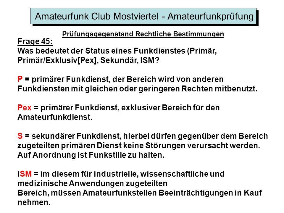 Amateurfunk Club Mostviertel - Amateurfunkprüfung Prüfungsgegenstand Rechtliche Bestimmungen Frage 45: Was bedeutet der Status eines Funkdienstes (Primär, Primär/Exklusiv[Pex], Sekundär, ISM.