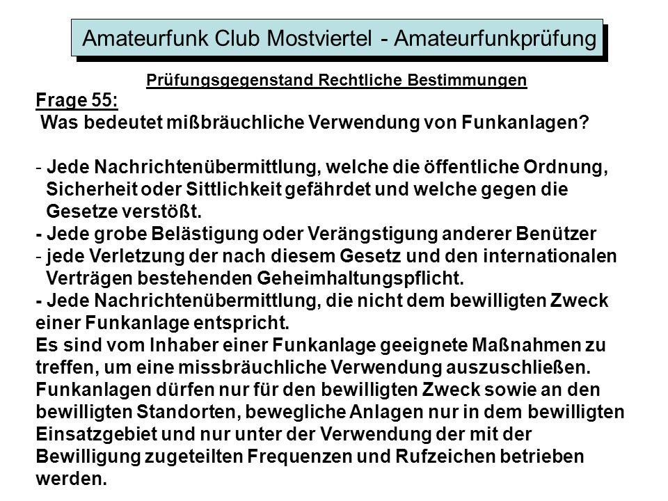 Amateurfunk Club Mostviertel - Amateurfunkprüfung Prüfungsgegenstand Rechtliche Bestimmungen Frage 55: Was bedeutet mißbräuchliche Verwendung von Funkanlagen.