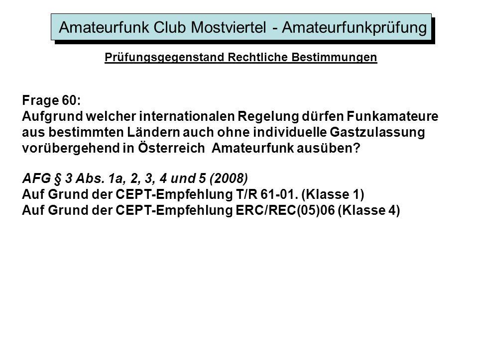 Amateurfunk Club Mostviertel - Amateurfunkprüfung Prüfungsgegenstand Rechtliche Bestimmungen Frage 60: Aufgrund welcher internationalen Regelung dürfen Funkamateure aus bestimmten Ländern auch ohne individuelle Gastzulassung vorübergehend in Österreich Amateurfunk ausüben.