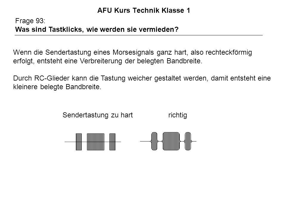AFU Kurs Technik Klasse 1 Frage 93: Was sind Tastklicks, wie werden sie vermieden? Wenn die Sendertastung eines Morsesignals ganz hart, also rechteckf