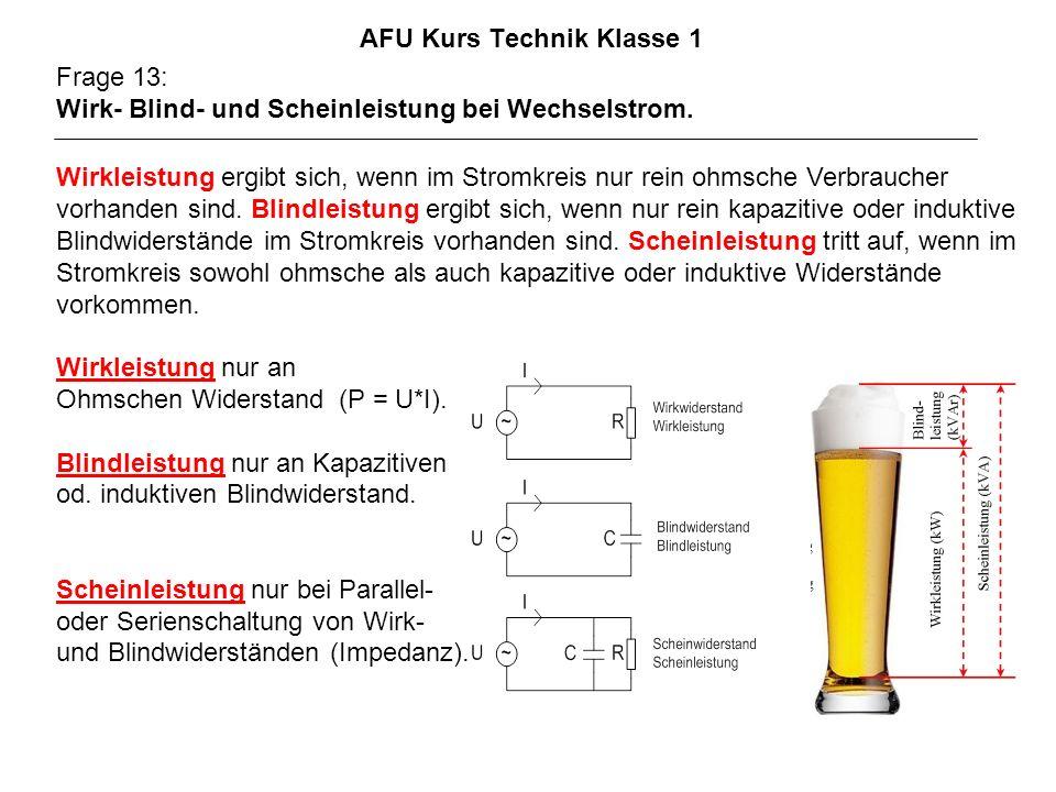 AFU Kurs Technik Klasse 1 Frage 13: Wirk- Blind- und Scheinleistung bei Wechselstrom.