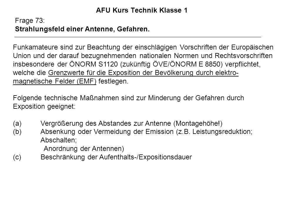 AFU Kurs Technik Klasse 1 Frage 73: Strahlungsfeld einer Antenne, Gefahren. Funkamateure sind zur Beachtung der einschlägigen Vorschriften der Europäi