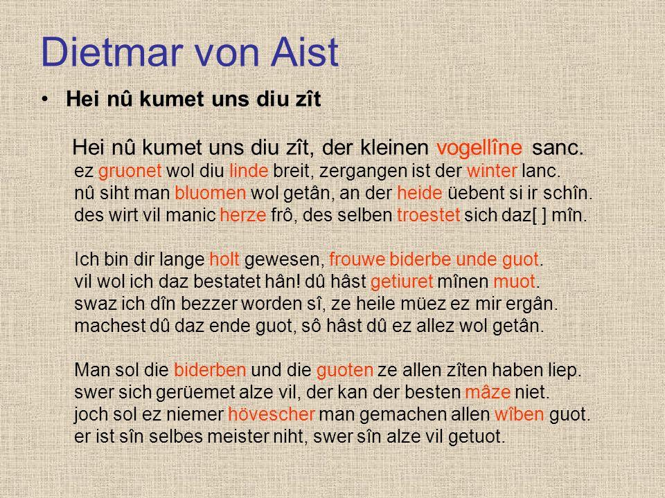 Dietmar von Aist Ûf der linden obene dâ sanc ein kleinez vogellîn, vor dem walde wart ez lût.
