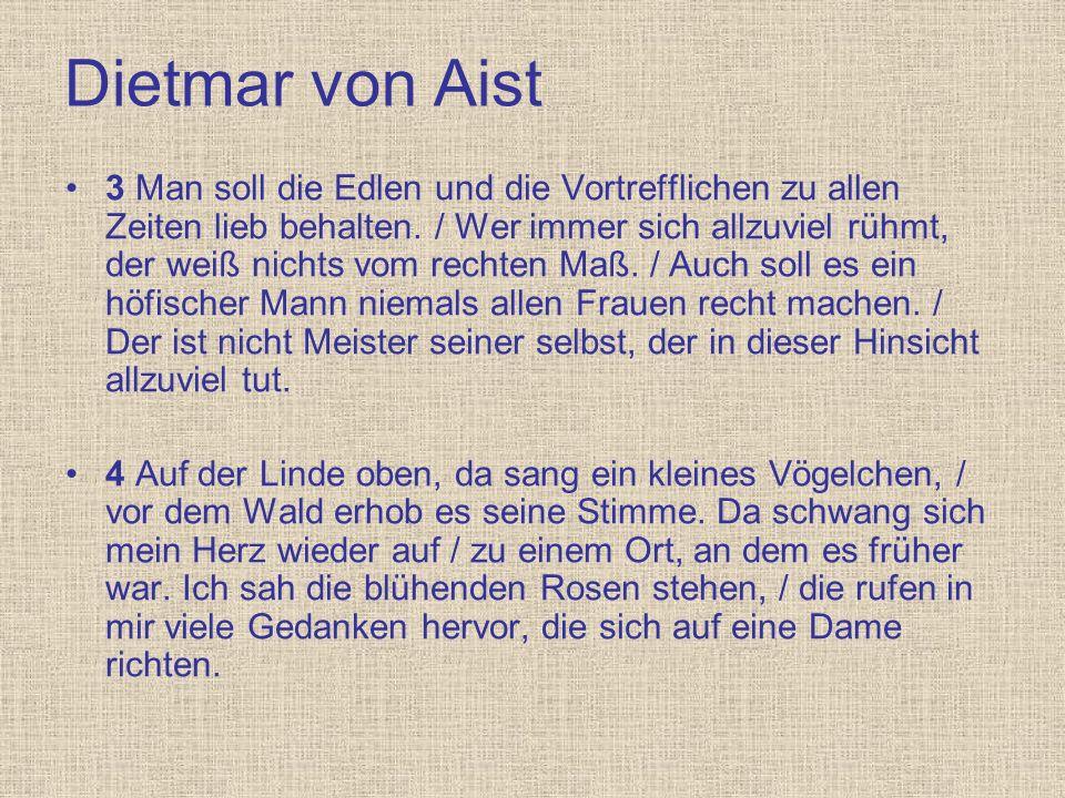 Dietmar von Aist 3 Man soll die Edlen und die Vortrefflichen zu allen Zeiten lieb behalten. / Wer immer sich allzuviel rühmt, der weiß nichts vom rech