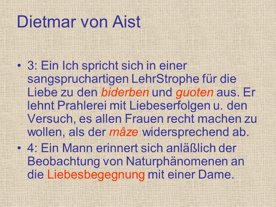 Dietmar von Aist 5: Eine Frau erinnert sich an eine Liebesbegegnung und verknüpft das Ausbleiben erfreulicher Natursignalen mit ihrer gegenwärtigen seelischen Lage.