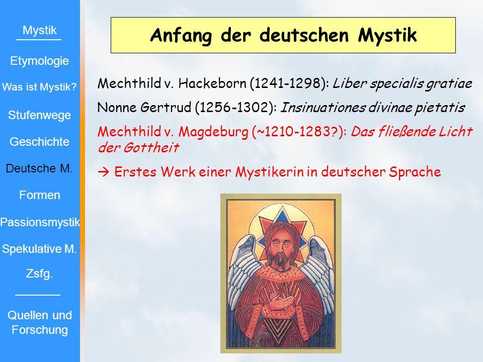 Anfang der deutschen Mystik Mechthild v. Hackeborn (1241-1298): Liber specialis gratiae Nonne Gertrud (1256-1302): Insinuationes divinae pietatis Mech