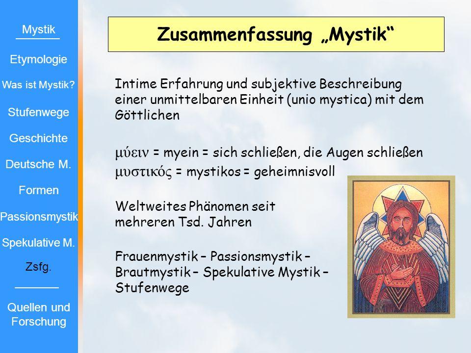 Intime Erfahrung und subjektive Beschreibung einer unmittelbaren Einheit (unio mystica) mit dem Göttlichen μύειν = myein = sich schließen, die Augen s