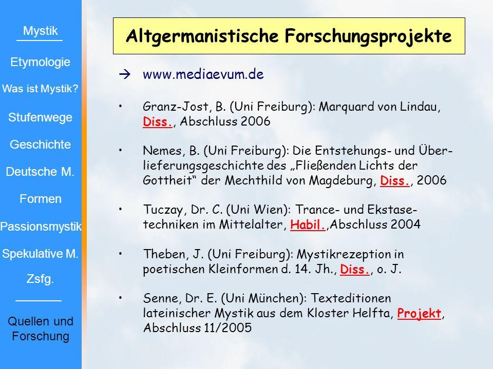 Altgermanistische Forschungsprojekte www.mediaevum.de Granz-Jost, B. (Uni Freiburg): Marquard von Lindau, Diss., Abschluss 2006 Nemes, B. (Uni Freibur