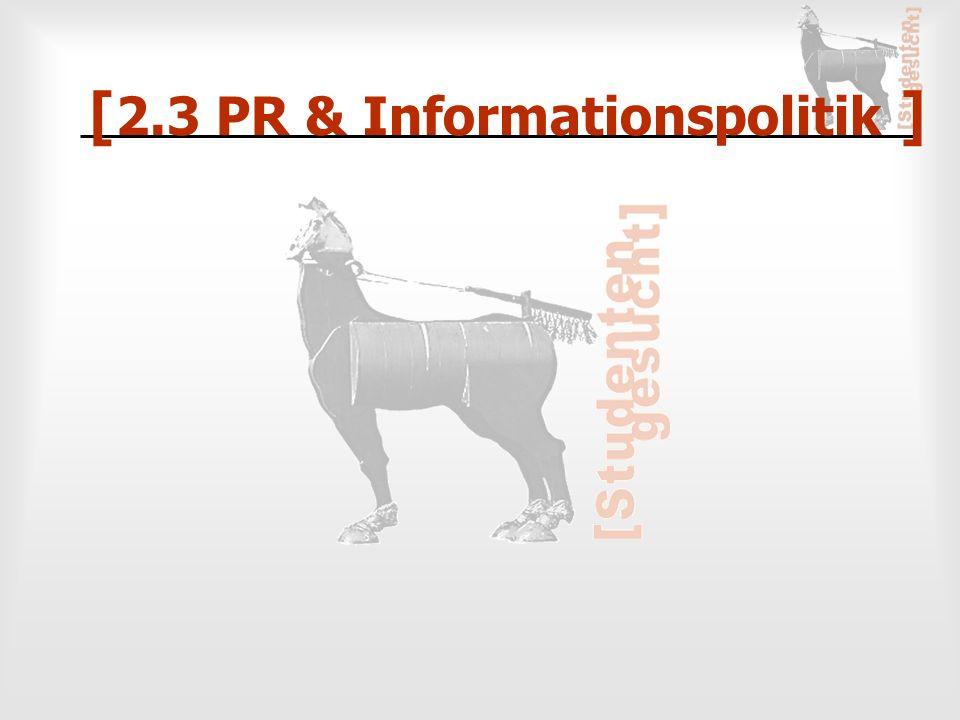 [ 2.3 PR & Informationspolitik ]