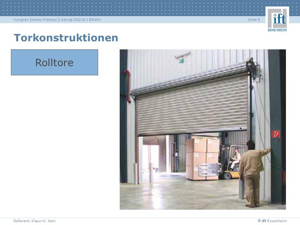 ift Rosenheim Referent: Klaus-W. Hein Seite 5Kongres Stolarki Polskiej II edycja DRZWI I BRAMY Torkonstruktionen Rolltore