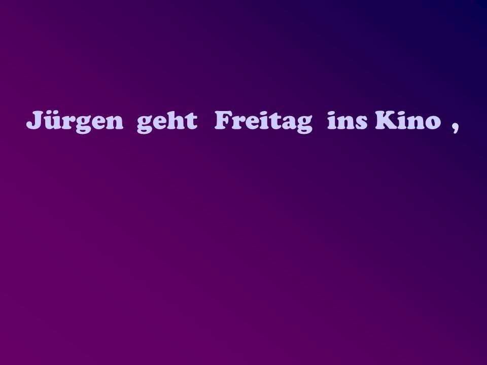 JürgengehtFreitagins Kino.,