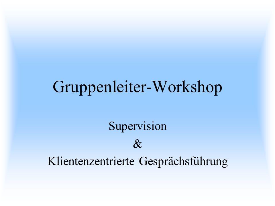 Gruppenleiter-Workshop Supervision & Klientenzentrierte Gesprächsführung