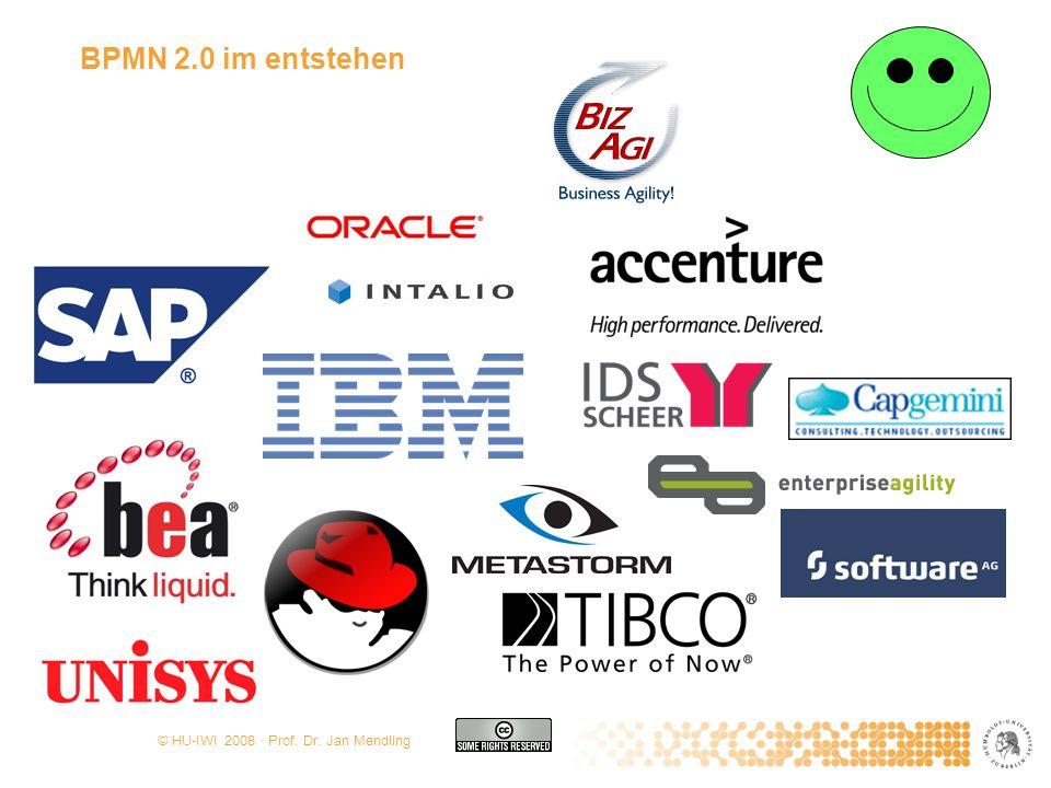 © HU-IWI 2008 · Prof. Dr. Jan Mendling BPMN 2.0 im entstehen