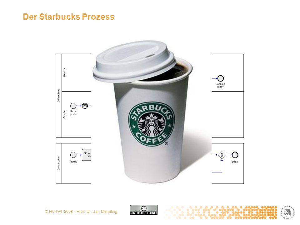 © HU-IWI 2008 · Prof. Dr. Jan Mendling Der Starbucks Prozess