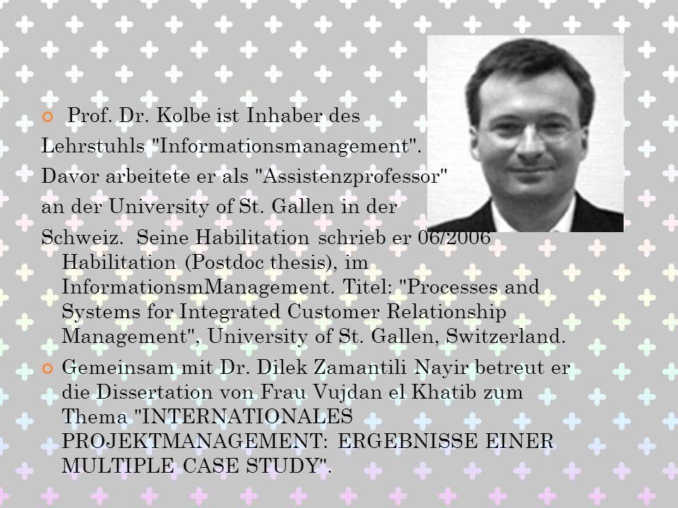 Prof. Dr. Kolbe ist Inhaber des Lehrstuhls