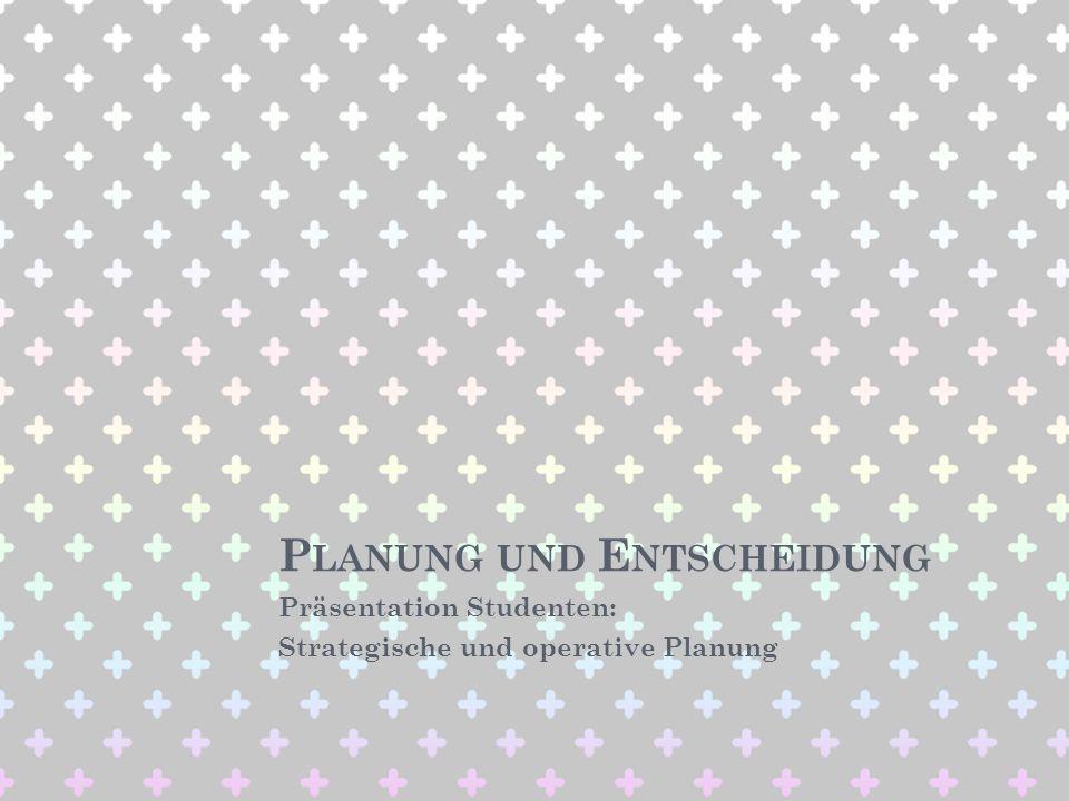 Präsentation Studenten: Strategische und operative Planung