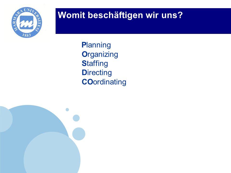 Company LOGO Womit beschäftigen wir uns? Planning Organizing Staffing Directing COordinating