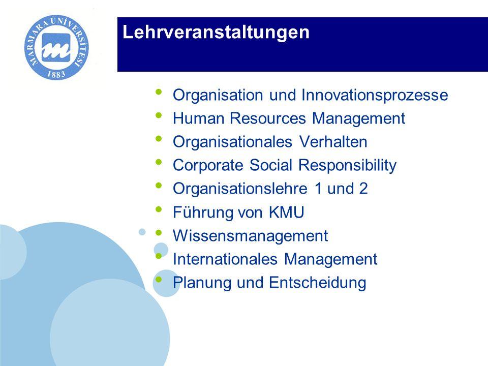 Company LOGO Lehrveranstaltungen Organisation und Innovationsprozesse Human Resources Management Organisationales Verhalten Corporate Social Responsib