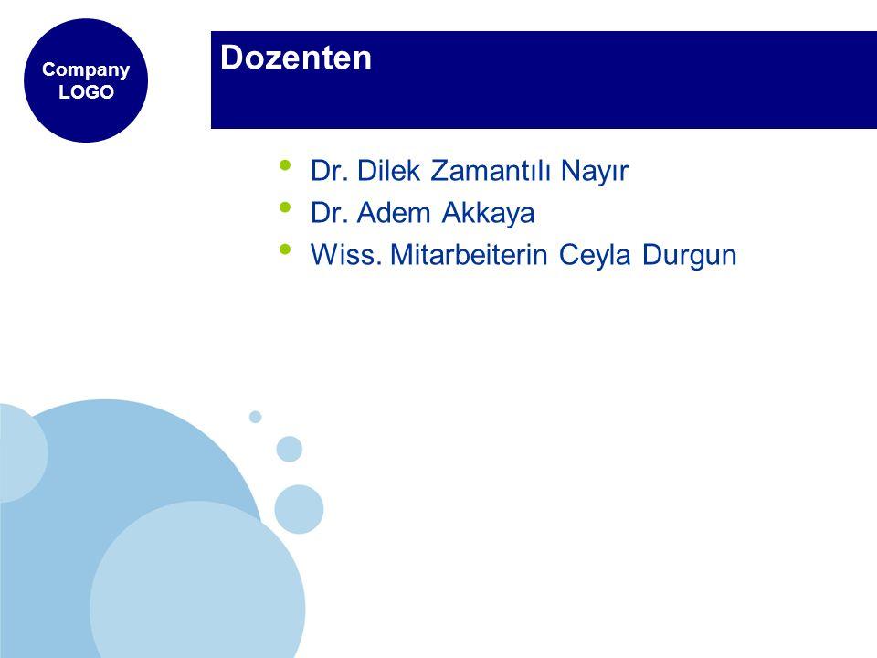Company LOGO Dozenten Dr. Dilek Zamantılı Nayır Dr. Adem Akkaya Wiss. Mitarbeiterin Ceyla Durgun
