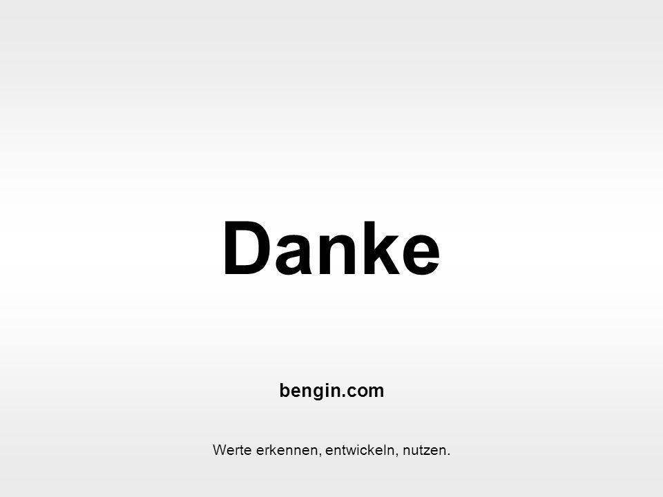 bengin 14 © 2003 bengin.com Objekte und Werte Danke bengin.com Werte erkennen, entwickeln, nutzen.