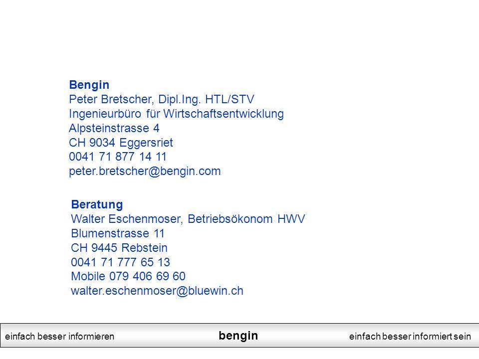 einfach besser informieren bengin einfach besser informiert sein Bengin Peter Bretscher, Dipl.Ing. HTL/STV Ingenieurbüro für Wirtschaftsentwicklung Al