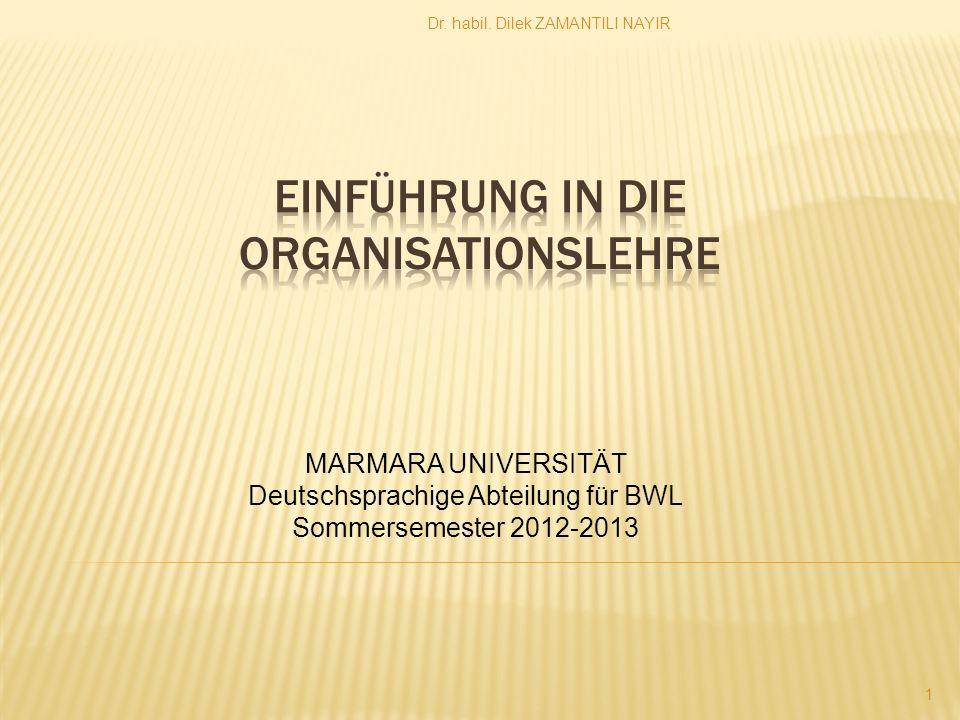 Dr. habil. Dilek ZAMANTILI NAYIR 1 MARMARA UNIVERSITÄT Deutschsprachige Abteilung für BWL Sommersemester 2012-2013