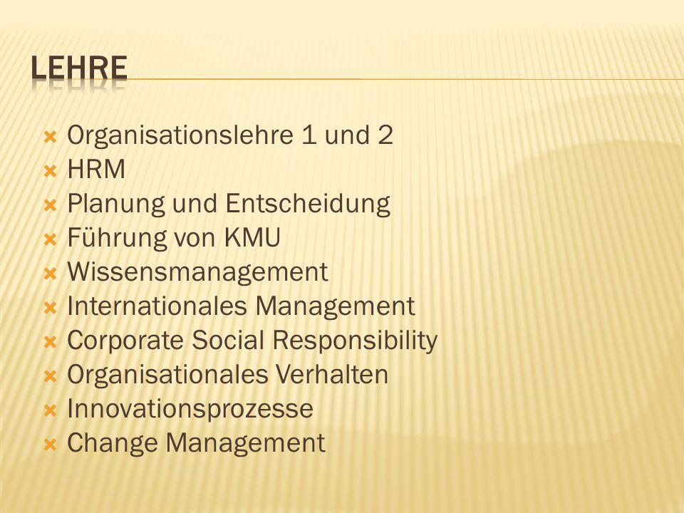 Organisationslehre 1 und 2 HRM Planung und Entscheidung Führung von KMU Wissensmanagement Internationales Management Corporate Social Responsibility O