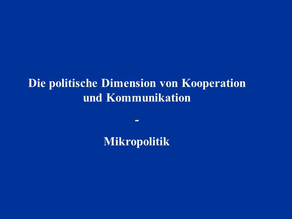 Die politische Dimension von Kooperation und Kommunikation - Mikropolitik