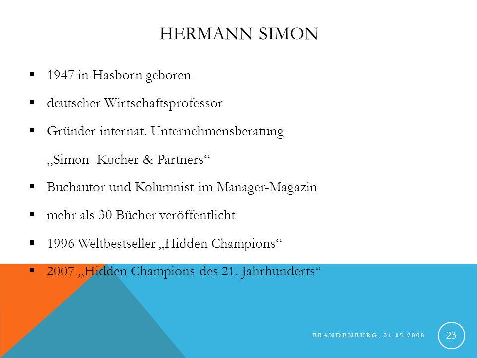BRANDENBURG, 31.05.2008 24 DIE 10 LEKTIONEN DER HIDDEN CHAMPIONS UnternehmenProduktkategorie Umsatz in Euro Weltmarktposition Brita GmbHTischwasserfilterca.