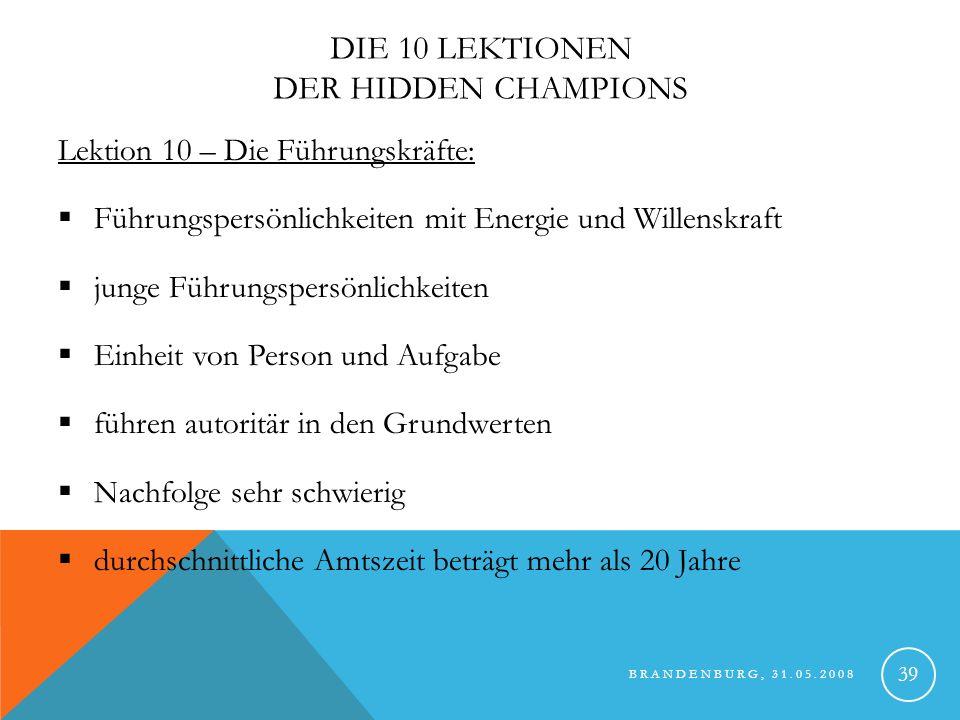 BRANDENBURG, 31.05.2008 40 Kontinuierliche Innovation Verlassen auf die eigenen Stärken
