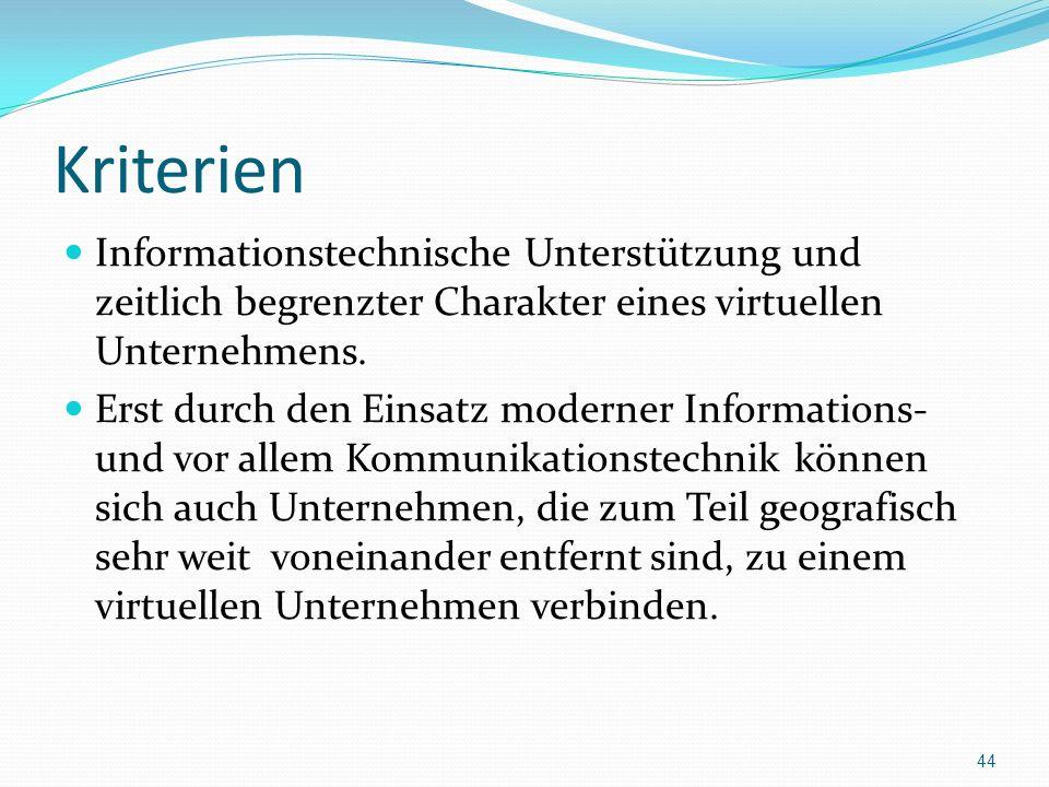 Kriterien Informationstechnische Unterstützung und zeitlich begrenzter Charakter eines virtuellen Unternehmens. Erst durch den Einsatz moderner Inform