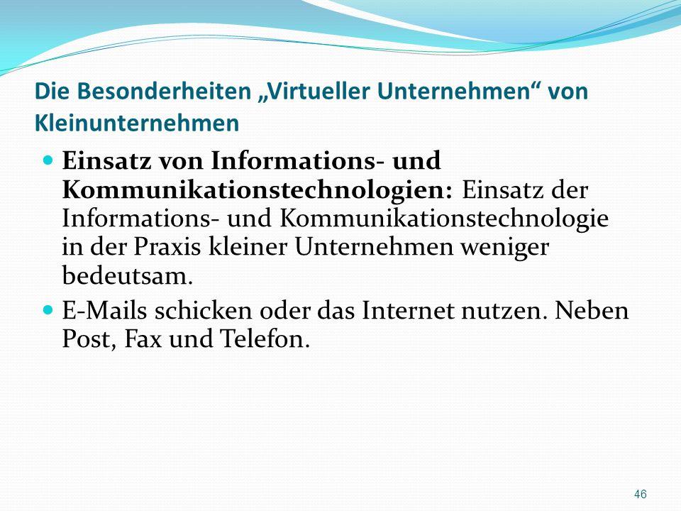 Die Besonderheiten Virtueller Unternehmen von Kleinunternehmen Einsatz von Informations- und Kommunikationstechnologien: Einsatz der Informations- und