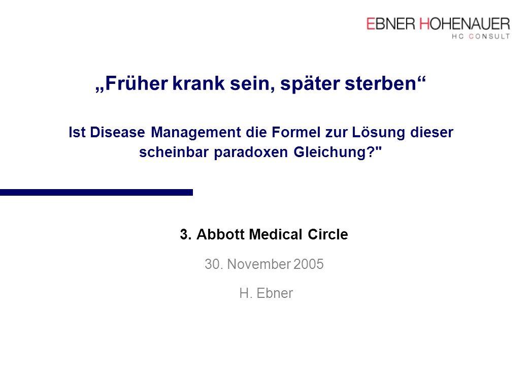 Früher krank sein, später sterben Ist Disease Management die Formel zur Lösung dieser scheinbar paradoxen Gleichung?