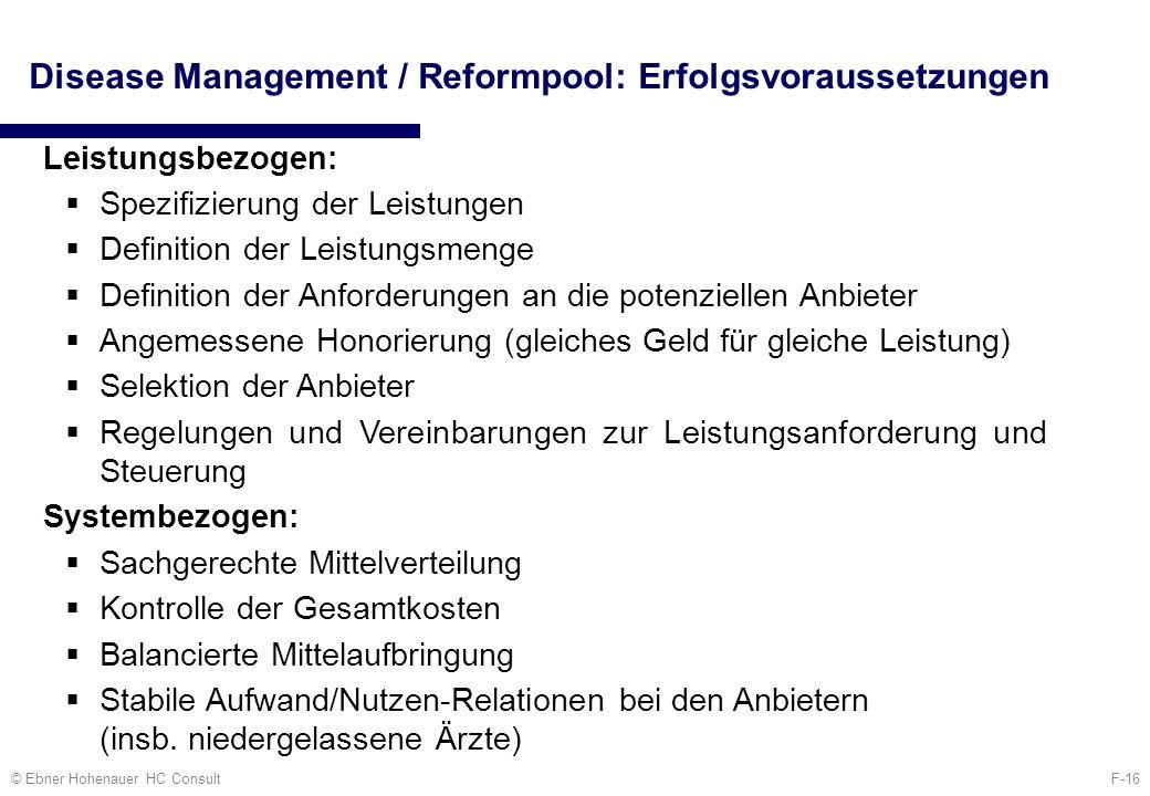 F-16© Ebner Hohenauer HC Consult Disease Management / Reformpool: Erfolgsvoraussetzungen Leistungsbezogen: Spezifizierung der Leistungen Definition de