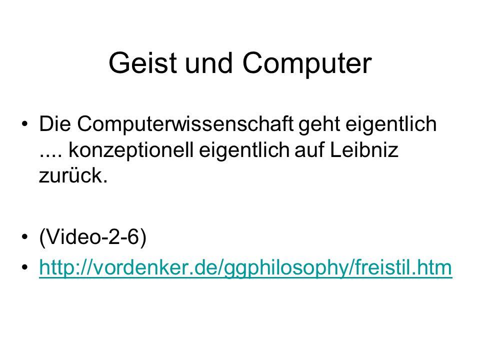 Geist und Computer Die Computerwissenschaft geht eigentlich....